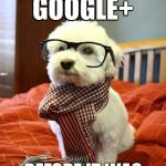 I was on Google+ …